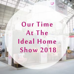 Our Time At The Ideal Home Show 2018