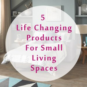 5 Life Changing Products For Small Living Spaces