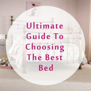 Ultimate Guide To Choosing The Best Bed