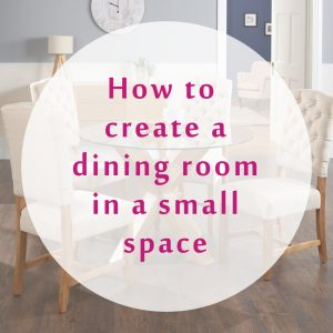 How To Create A Dining Room In A Small Space