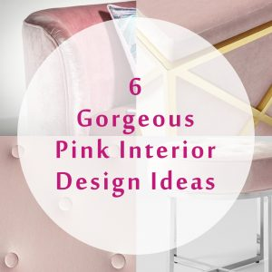 6 Gorgeous Pink Interior Design Ideas