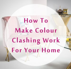 How To Make Colour Clashing Work For Your Home